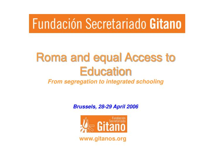 Roma and equal access to education from segregation to integrated schooling l.jpg