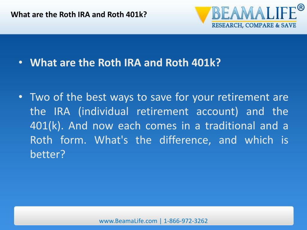 What are the Roth IRA and Roth 401k?