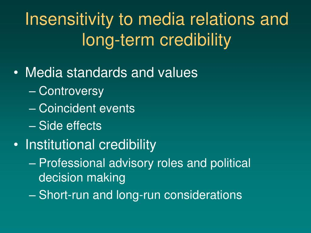 Insensitivity to media relations and long-term credibility