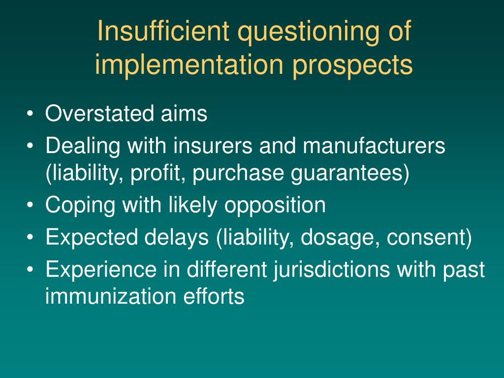Insufficient questioning of implementation prospects
