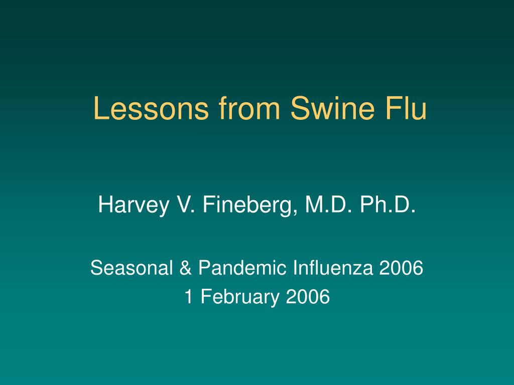 Lessons from Swine Flu