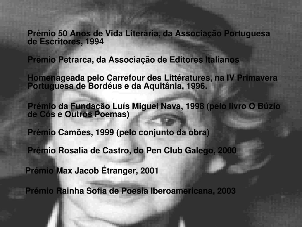 Prémio 50 Anos de Vida Literária, da Associação Portuguesa de Escritores, 1994