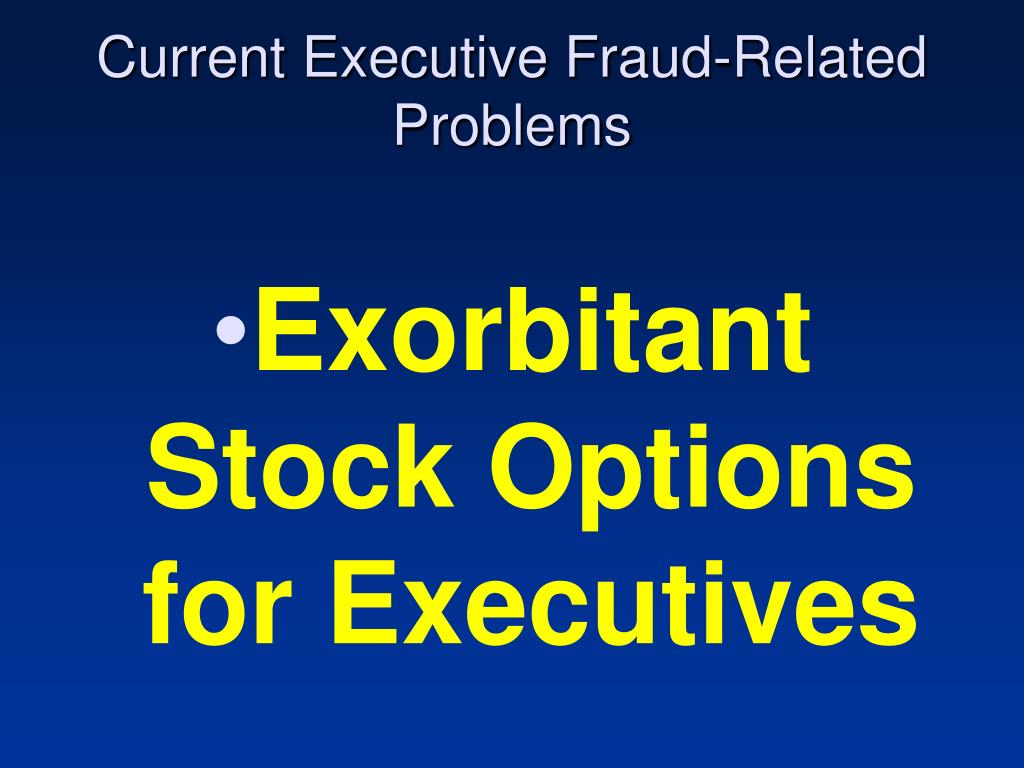 Current Executive Fraud-Related Problems