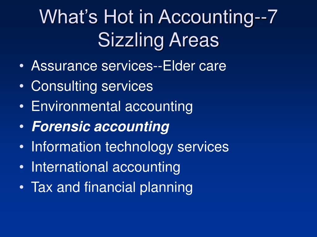 What's Hot in Accounting--7 Sizzling Areas