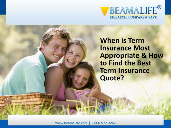 When is Term Insurance Most Appropriate & How to Find the Best Term Insurance Quote?