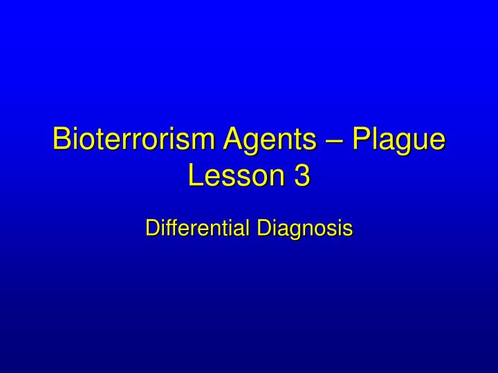 Bioterrorism agents plague lesson 3