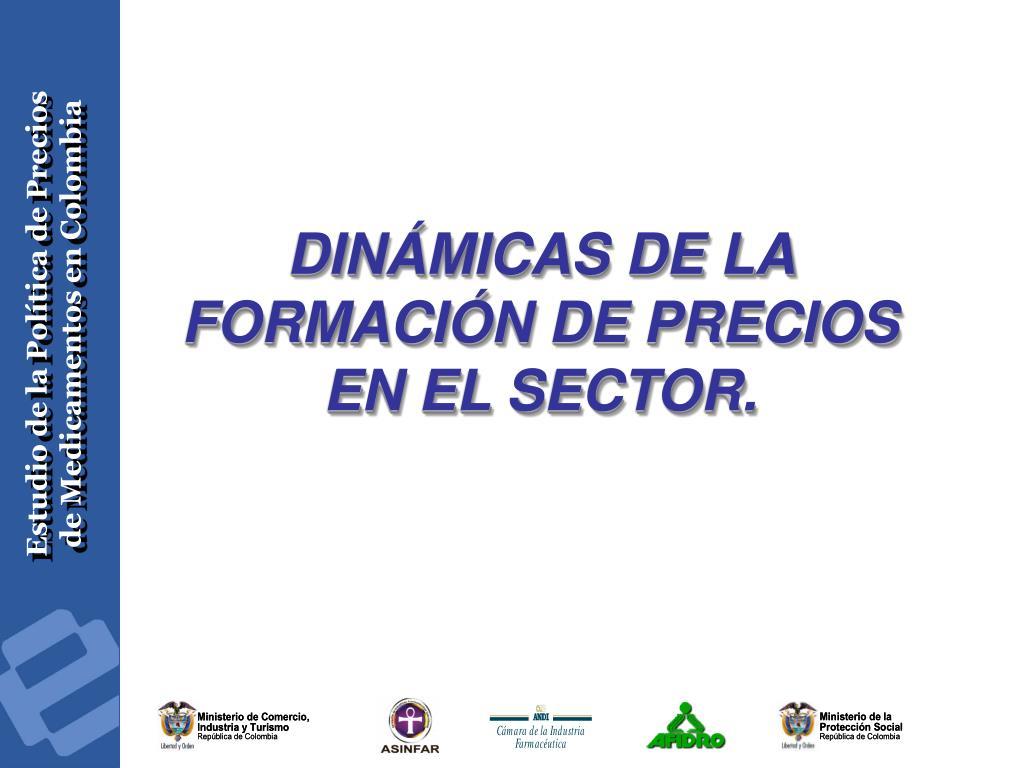 DINÁMICAS DE LA FORMACIÓN DE PRECIOS EN EL SECTOR.