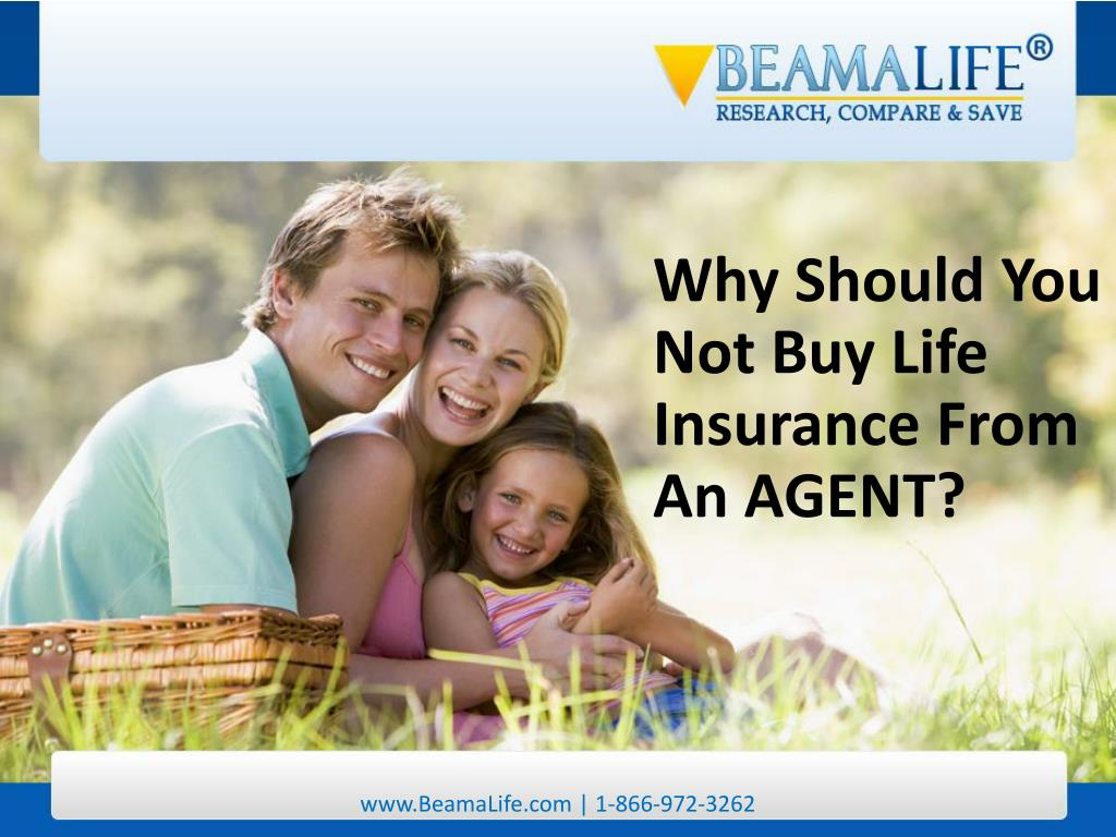 Why Should You Not Buy Life Insurance From An AGENT?