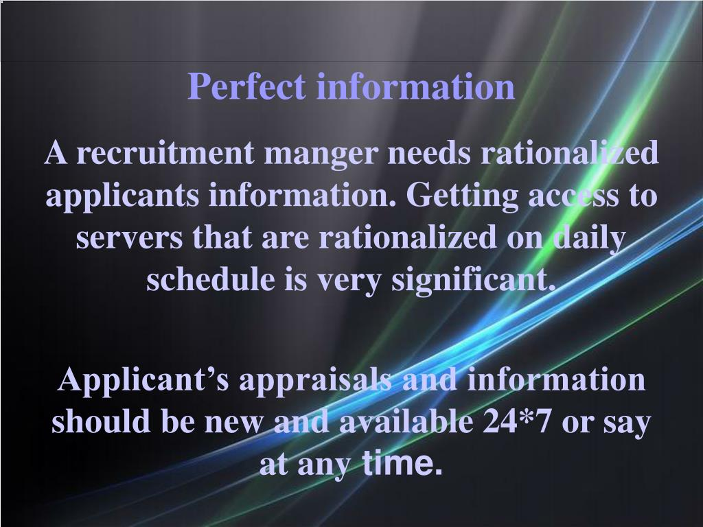 A recruitment manger needs rationalized applicants information. Getting access to servers that are rationalized on daily schedule is very significant.