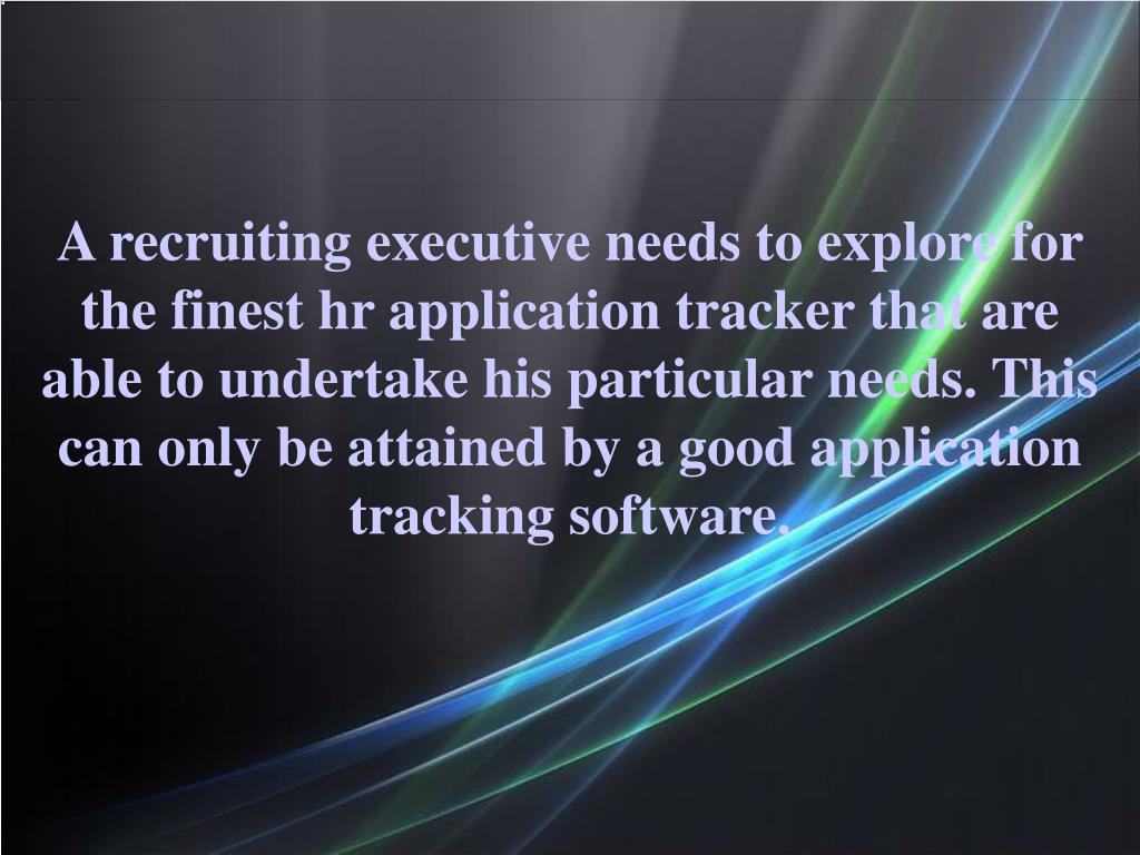 A recruiting executive needs to explore for the finest hr application tracker that are able to undertake his particular needs. This can only be attained by a good application tracking software.