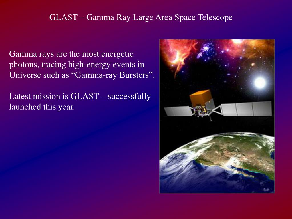 GLAST – Gamma Ray Large Area Space Telescope