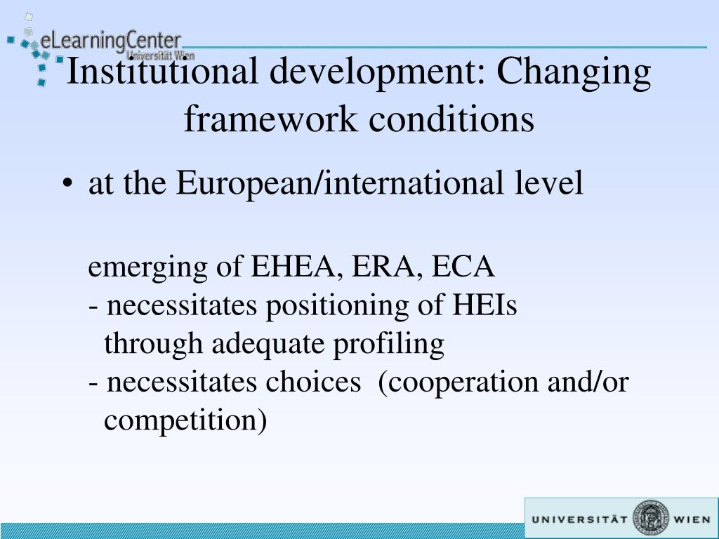 Institutional development: Changing framework conditions