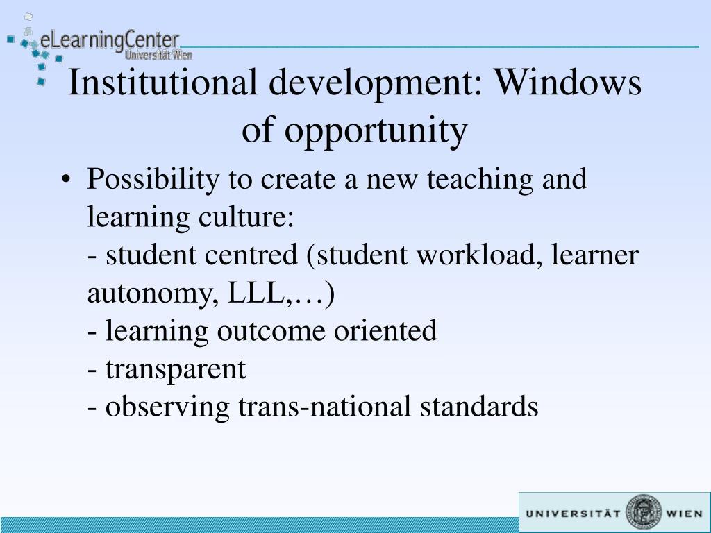 Institutional development: Windows of opportunity