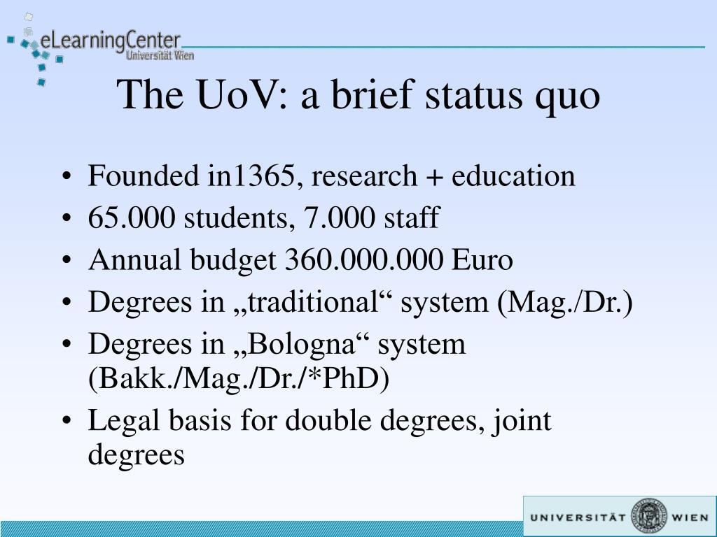 The UoV: a brief status quo