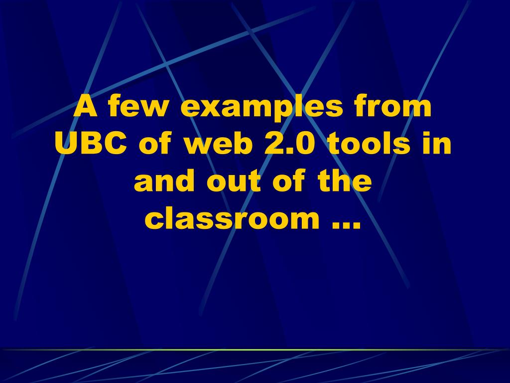 A few examples from UBC of web 2.0 tools in and out of the classroom …