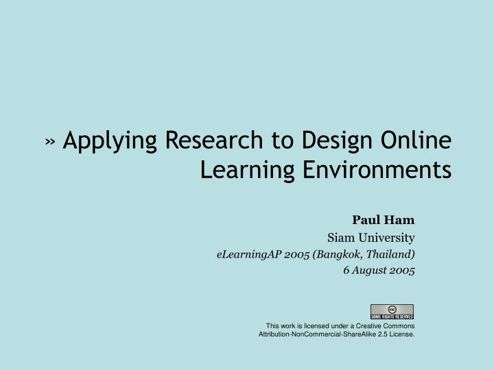 Applying research to design online learning environments
