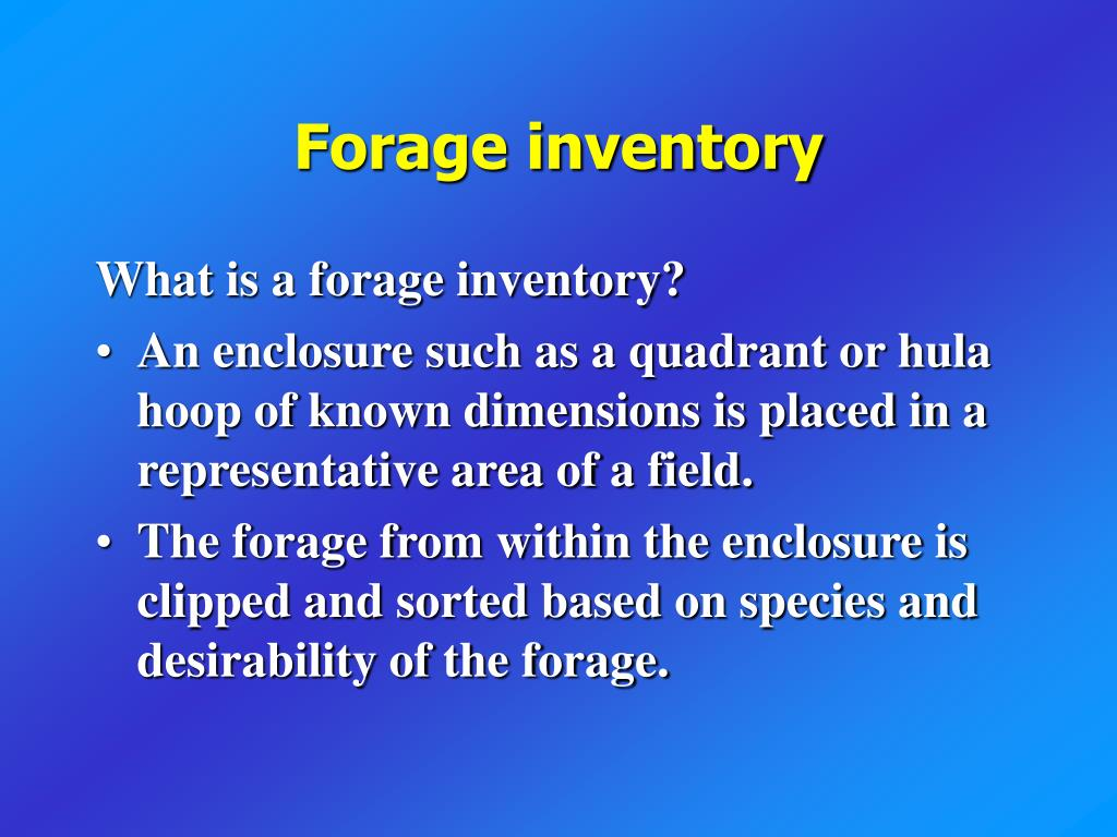 Forage inventory