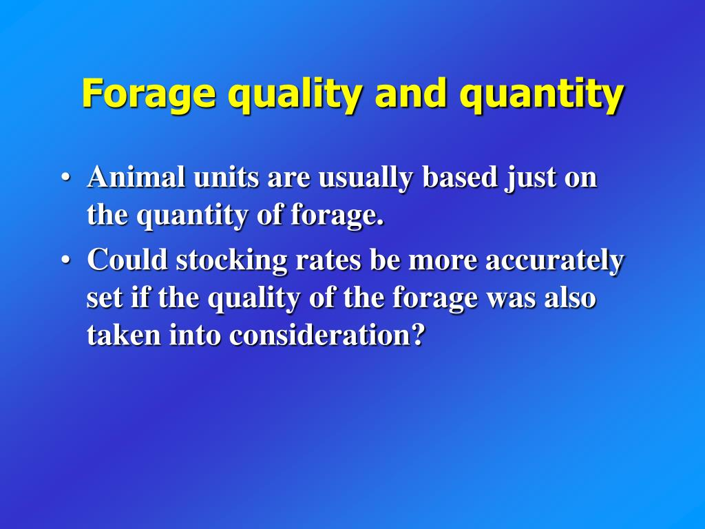Forage quality and quantity