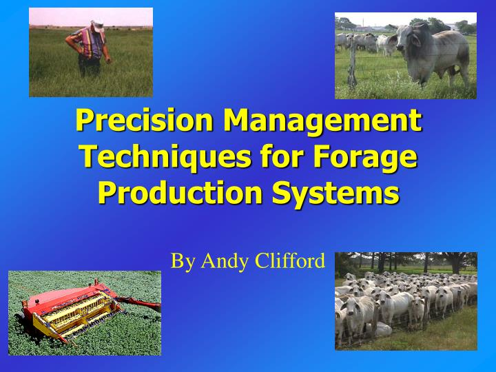Precision management techniques for forage production systems l.jpg