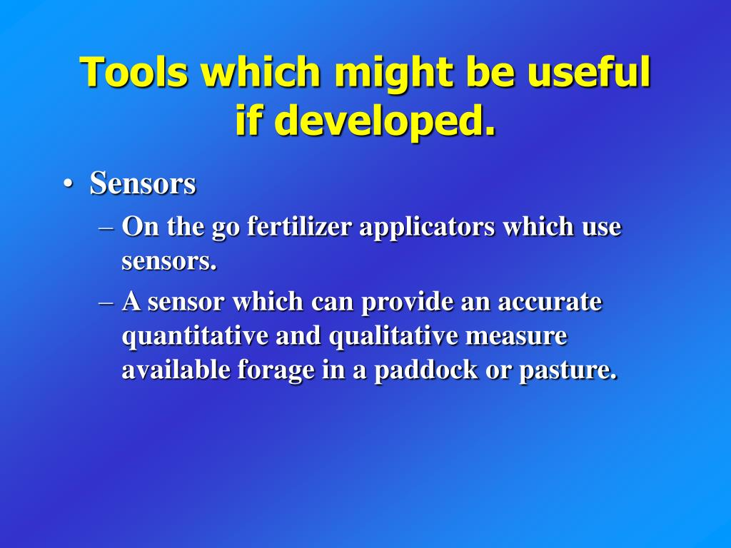 Tools which might be useful if developed.