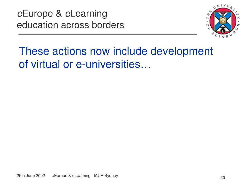 These actions now include development of virtual or e-universities…