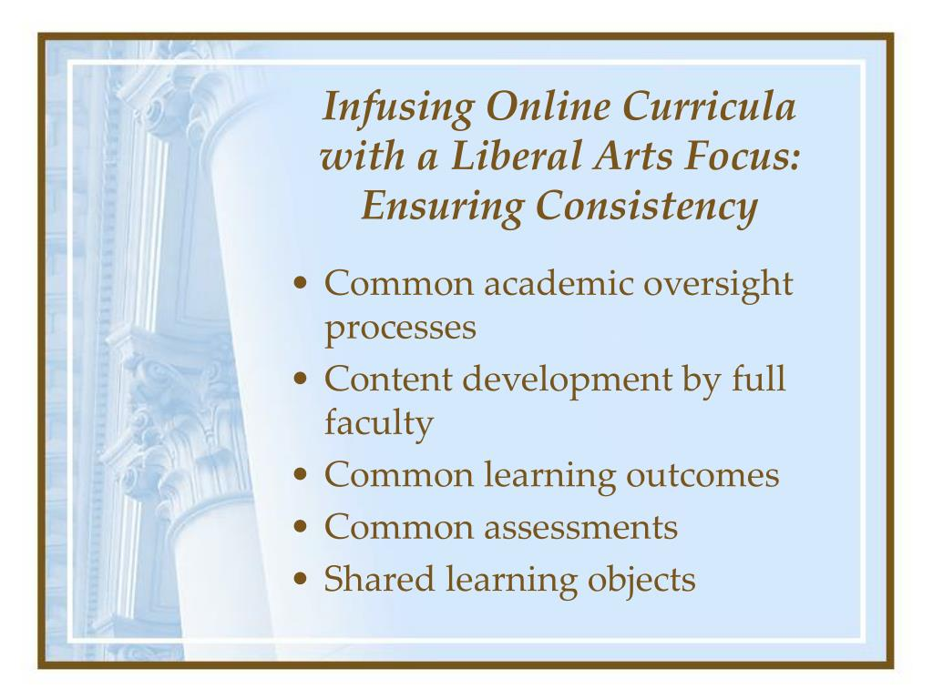 Infusing Online Curricula with a Liberal Arts Focus: Ensuring Consistency