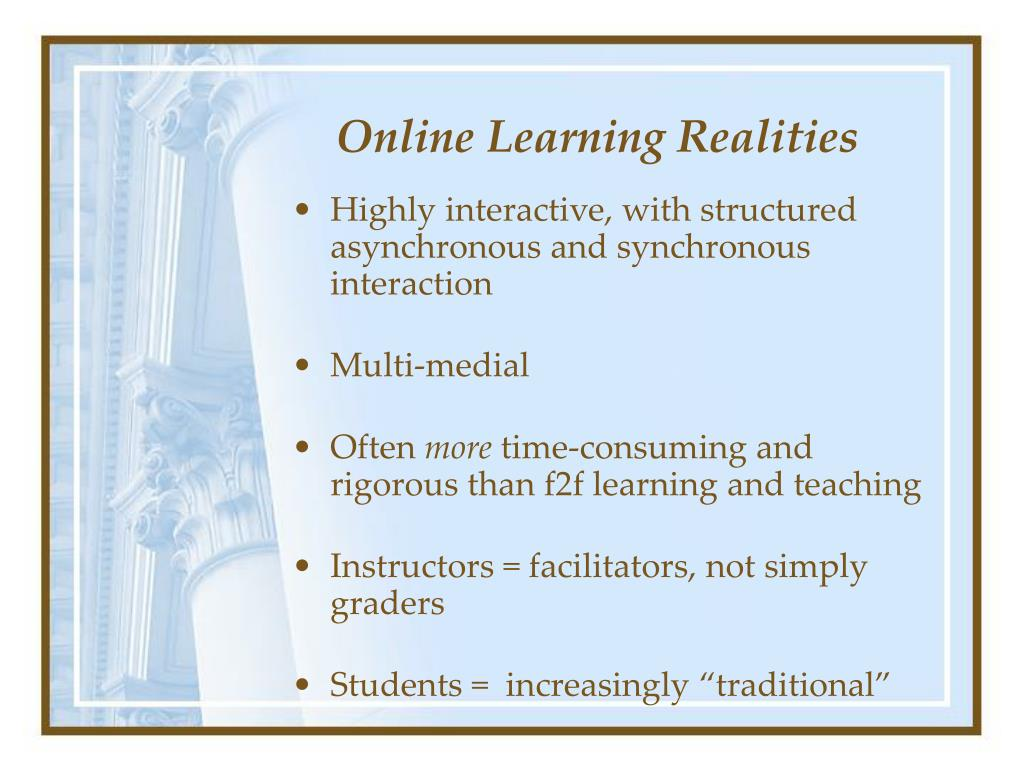 Online Learning Realities