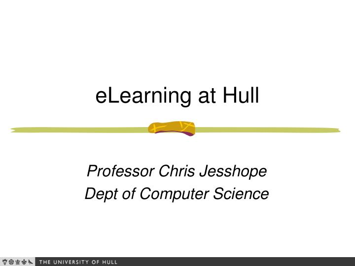 Elearning at hull l.jpg