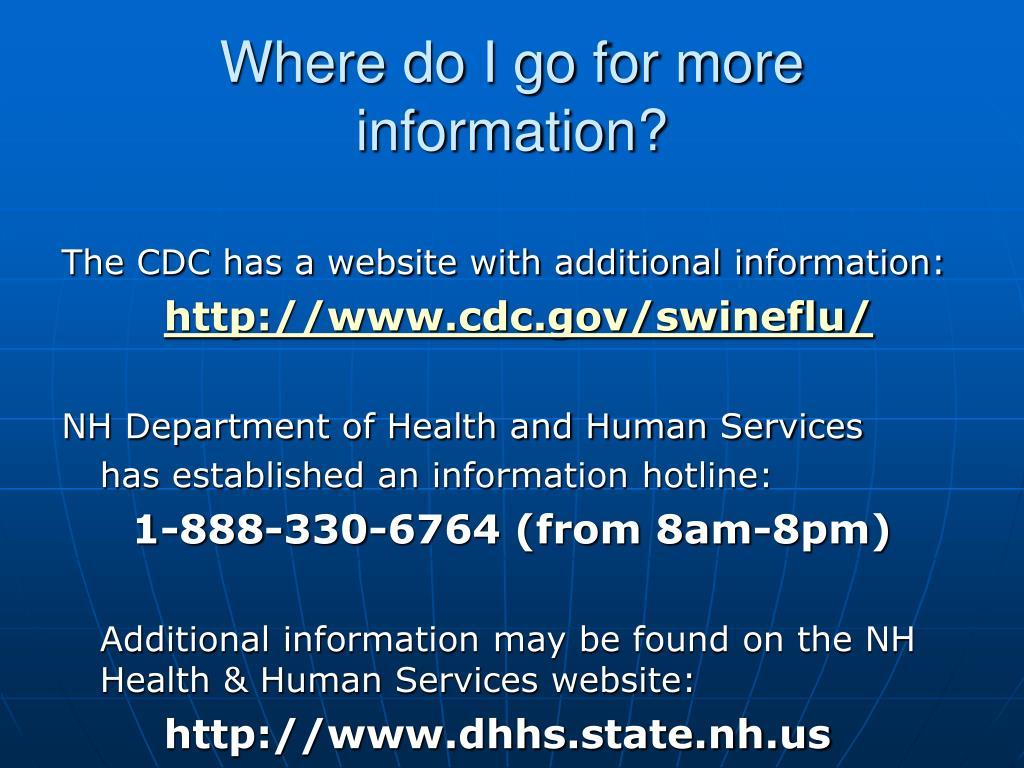 Where do I go for more information?
