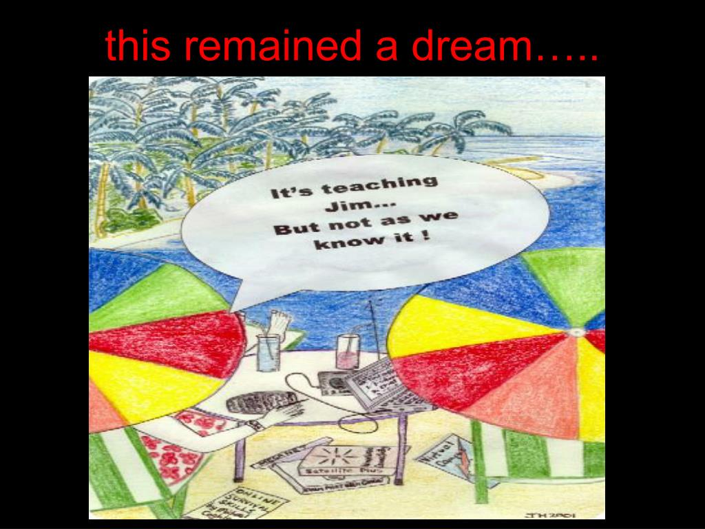 this remained a dream…..
