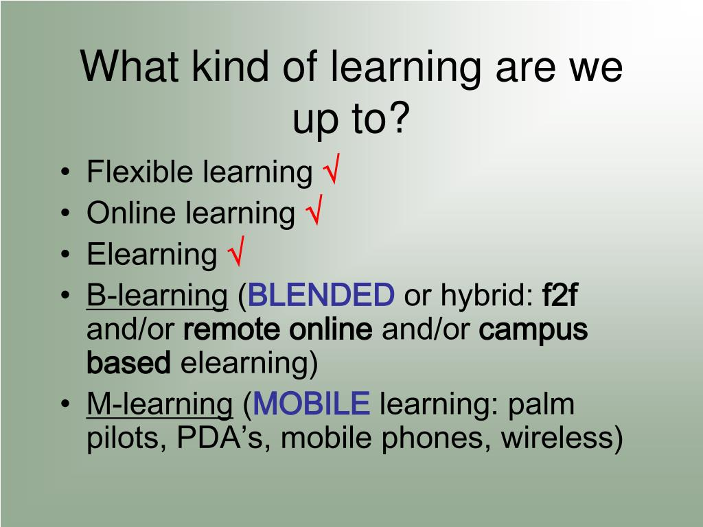 What kind of learning are we up to?
