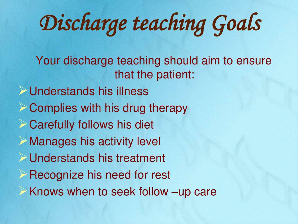 Discharge teaching Goals