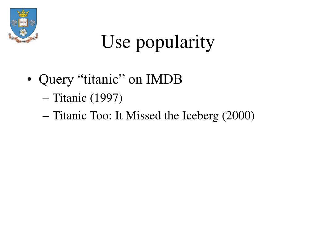 Use popularity