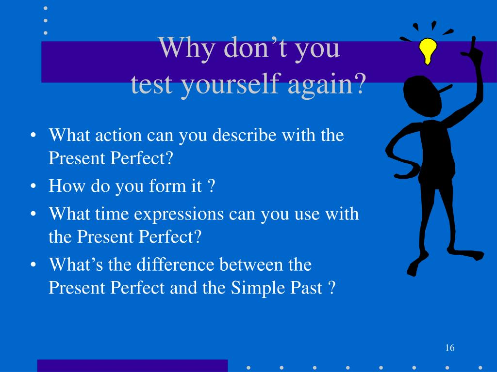 What action can you describe with the Present Perfect?