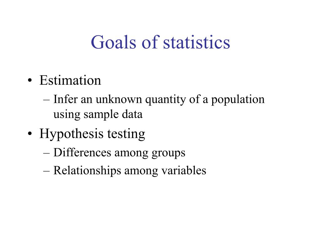 Goals of statistics