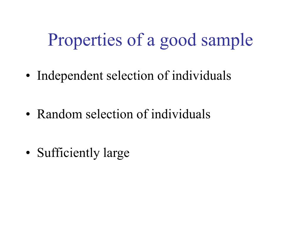 Properties of a good sample