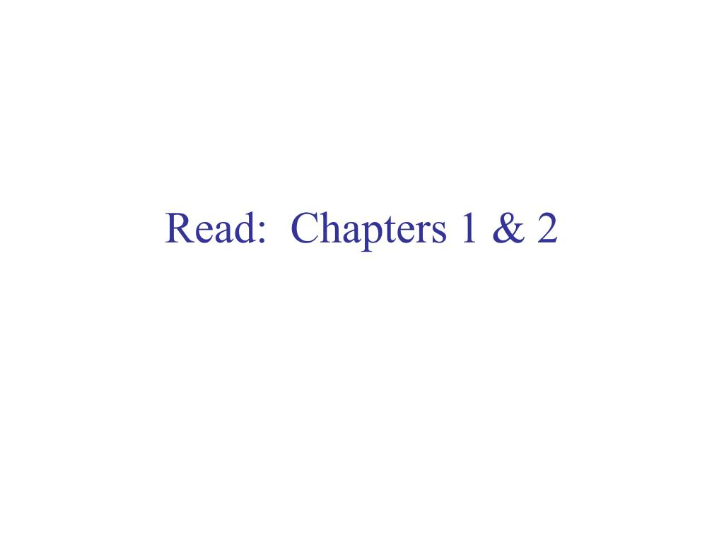 Read:  Chapters 1 & 2
