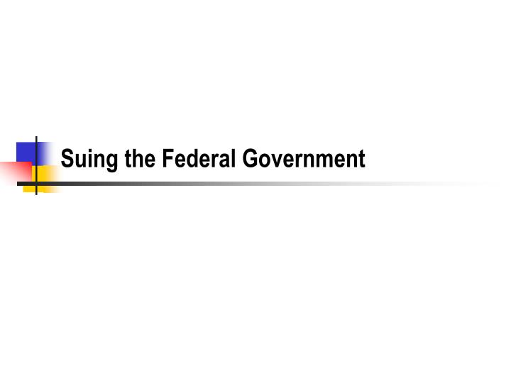 Suing the federal government l.jpg