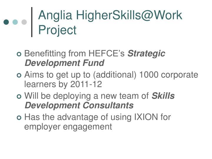 Anglia HigherSkills@Work Project