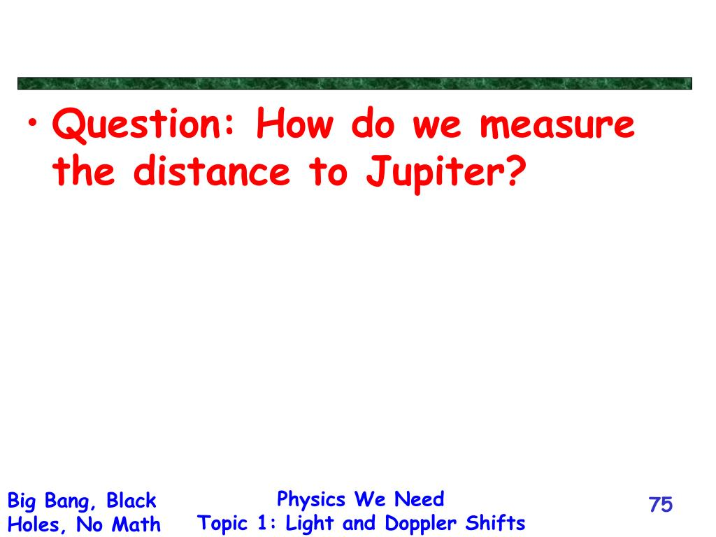 Question: How do we measure the distance to Jupiter?