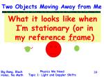 two objects moving away from me