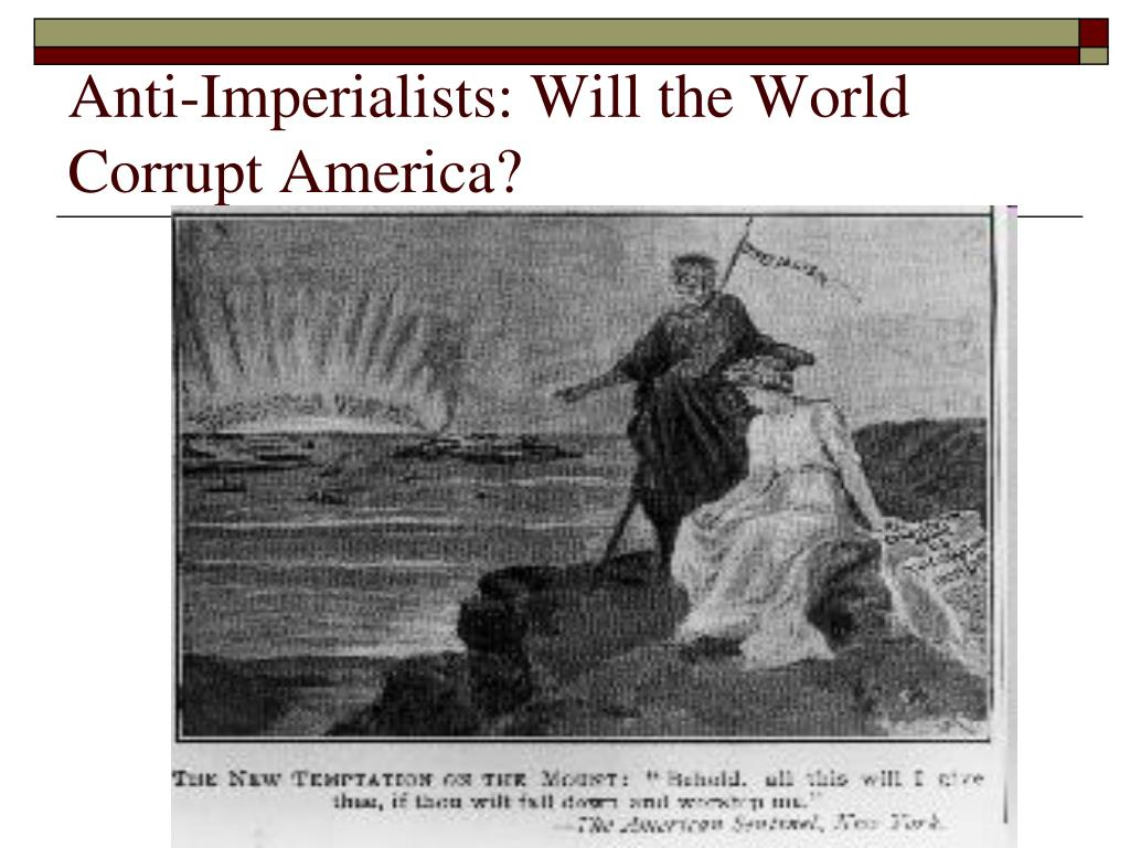 Anti-Imperialists: Will the World Corrupt America?