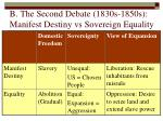 b the second debate 1830s 1850s manifest destiny vs sovereign equality16