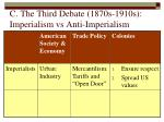 c the third debate 1870s 1910s imperialism vs anti imperialism