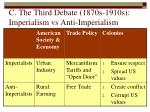 c the third debate 1870s 1910s imperialism vs anti imperialism20