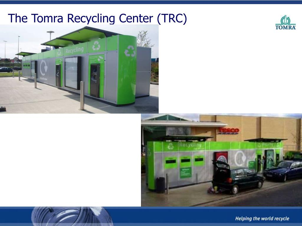 The Tomra Recycling Center (TRC)