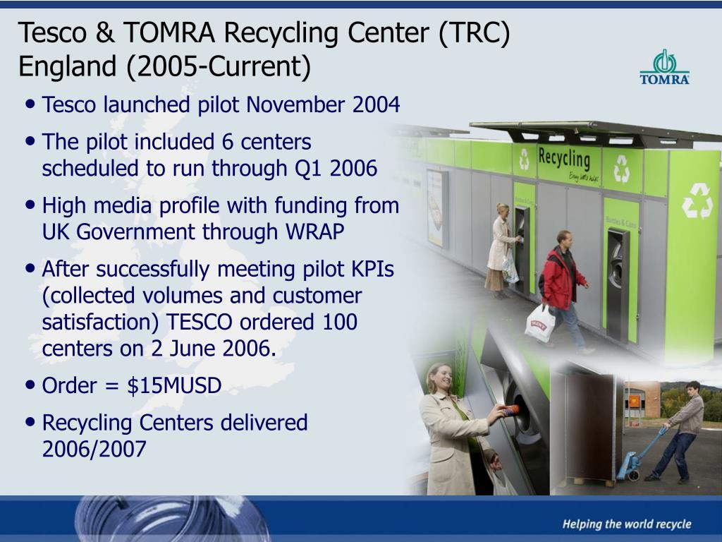 Tesco & TOMRA Recycling Center (TRC)               England (2005-Current)
