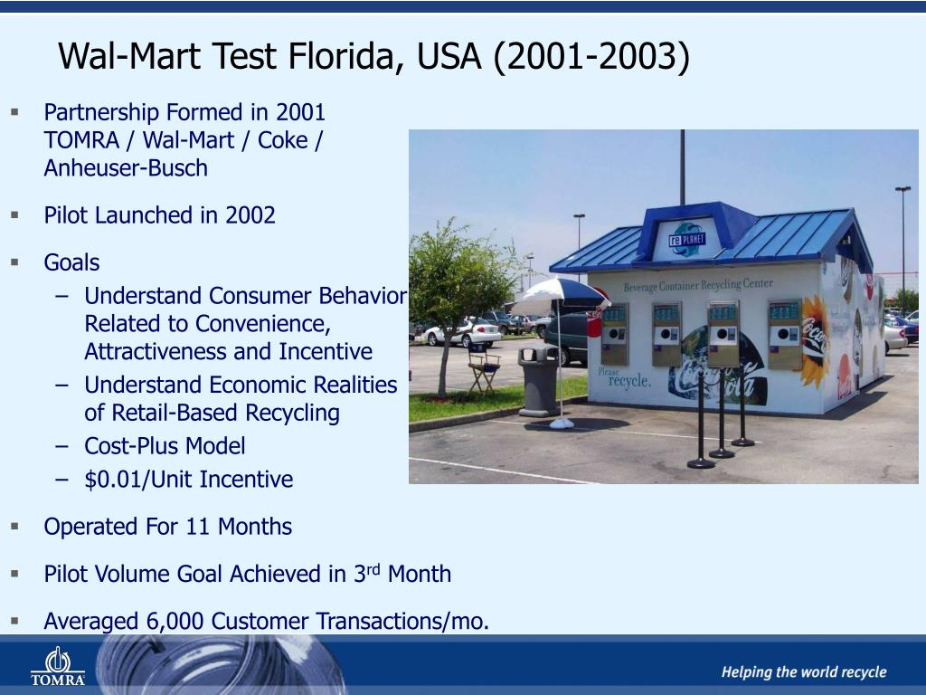 Partnership Formed in 2001                                TOMRA / Wal-Mart / Coke /                    Anheuser-Busch