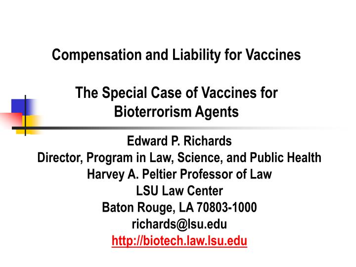 Compensation and liability for vaccines the special case of vaccines for bioterrorism agents l.jpg