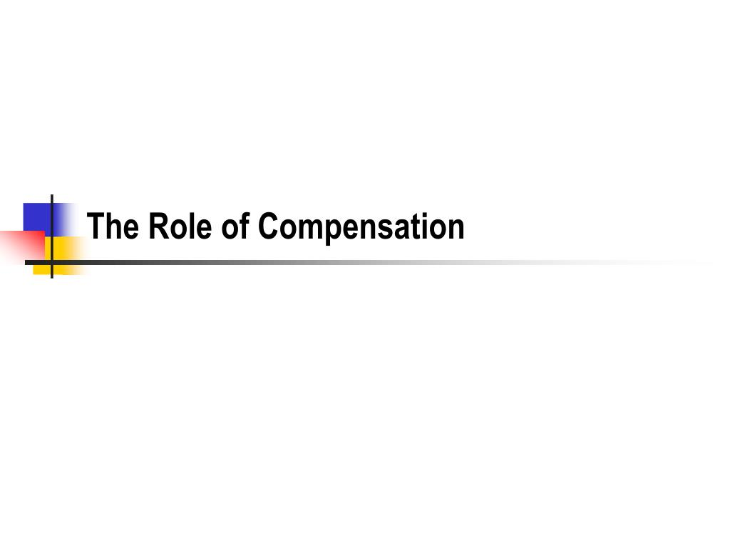 The Role of Compensation